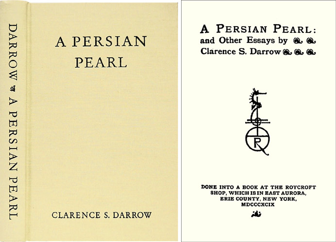 A Persian Pearl. And Other Essays. Clarence Darrow.