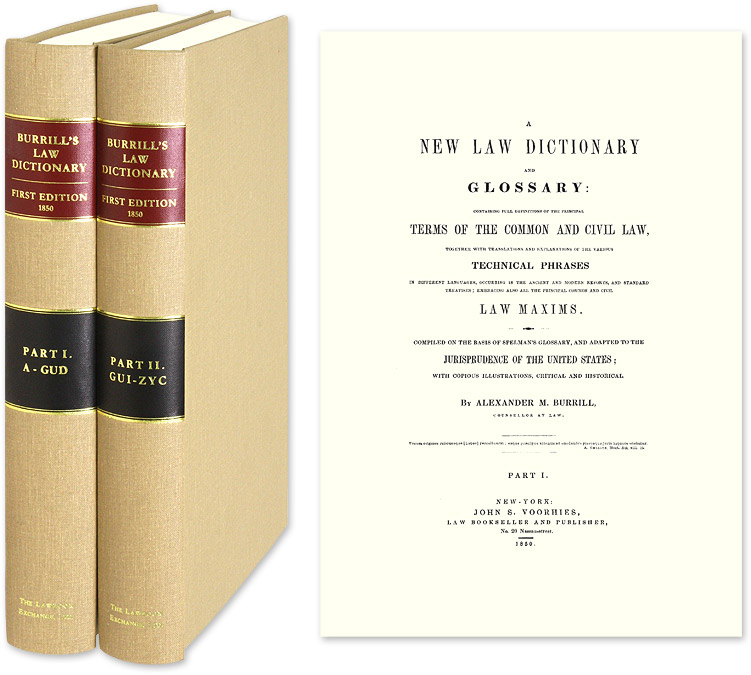 A New Law Dictionary and Glossary: Containing Full Definitions of. Alexander M. Burrill.