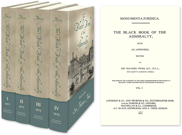 The Black Book of the Admiralty with an Appendix Monumenta Juridica. Sir Travers Twiss.