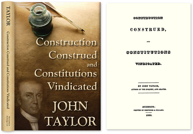 Construction Construed, and Constitutions Vindicated. John of Caroline Taylor.