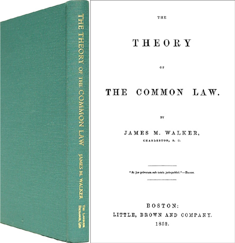 The Theory of the Common Law. James Walker.