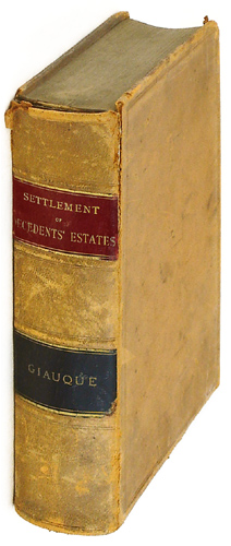 The Settlement of Estates of Deceased Persons, Including the Subjects. Florien Giauque.