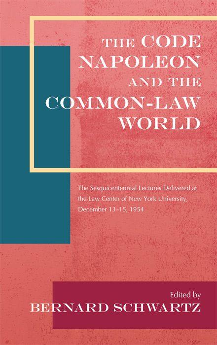 The Code Napoleon and the Common-Law World: The Sesquicentennial. Bernard Schwartz.
