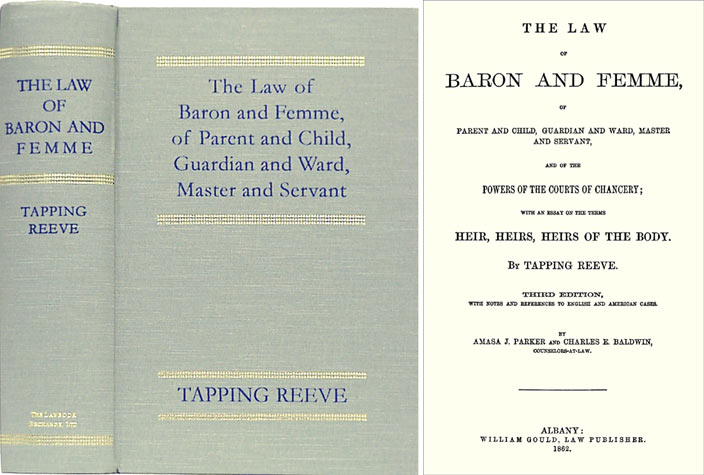 The Law of Baron and Femme, of Parent and Child, Guardian and Ward. Tapping Reeve, Amasa J. Parker, Charles E. Baldwin.