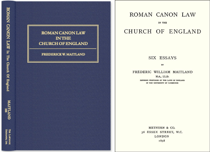 Roman Canon Law in the Church of England: Six Essays. Frederic William Maitland.