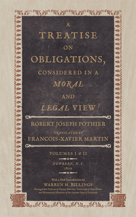 A Treatise on Obligations, Considered in a Moral and Legal View. Robert Joseph Pothier, Francois-Xavier Martin.
