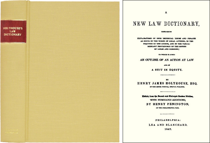 A New Law Dictionary, Containing Explanations of Such Technical. Henry James Holthouse.