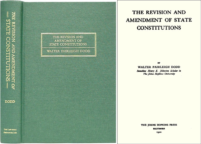 The Revision and Amendment of State Constitutions. ISBN 1886363730. Walter Fairleigh Dodd.