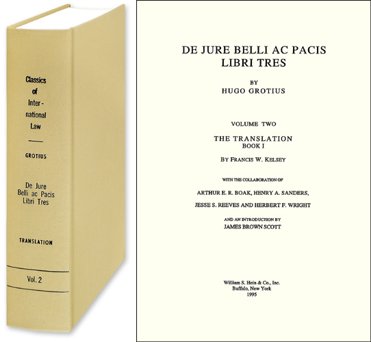 On the Law of War and Peace. English trans. of 1646 edition. Hugo Grotius, Francis W. Kelsey.