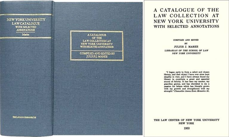 A Catalogue of the Law Collection at New York University with. Julius J. Marke, compiler.