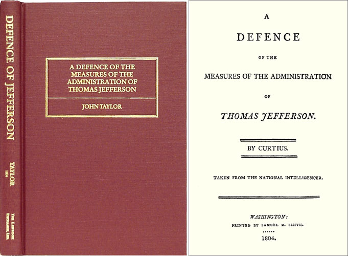 A Defence of the Measures of the Administration of Thomas Jefferson. John of Caroline Taylor.