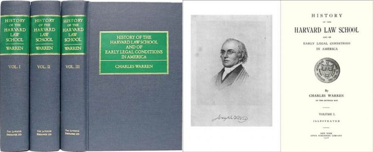 History of the Harvard Law School and of Early Legal Conditions in. Charles Warren.