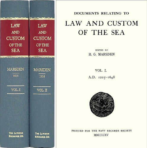 Documents Relating to Law and Custom of the Sea. 2 Volumes. Reginald G. Marsden.
