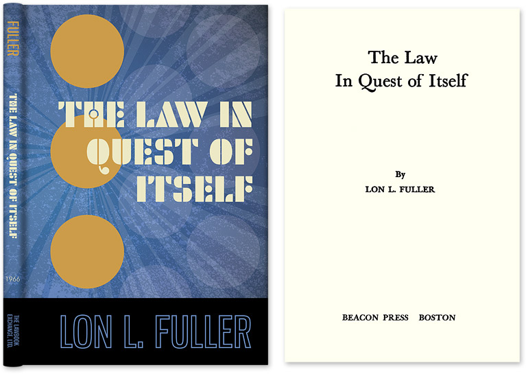 The Law in Quest of Itself. Lon L. Fuller.