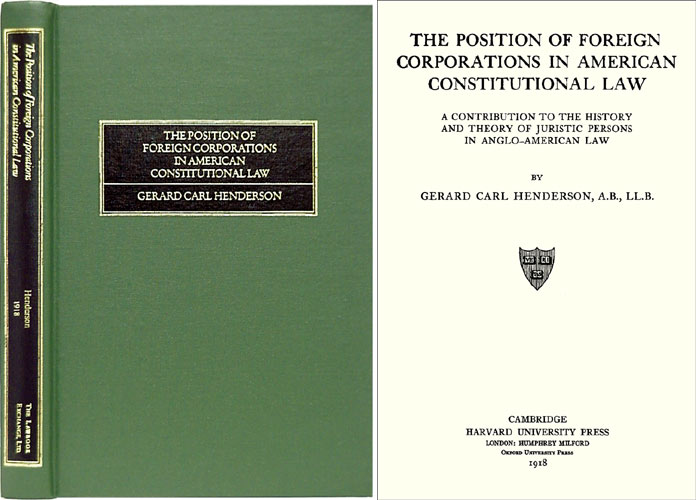 The Position of Foreign Corporations in American Constitutional Law. Gerard C. Henderson.