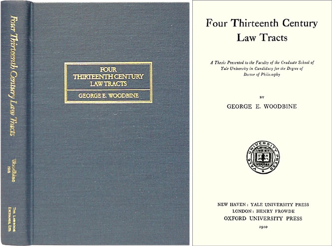 Four Thirteenth Century Law Tracts. George E. Woodbine.