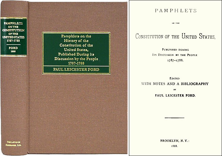 Pamphlets on the Constitution of the United States, Published. Paul Leicester Ford.