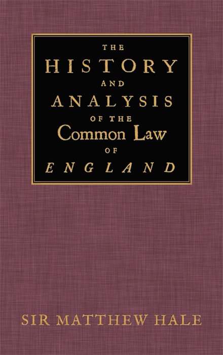The History and Analysis of the Common Law of England. Sir Matthew Hale.