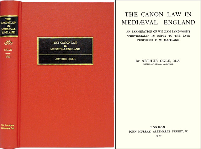 The Canon Law in Mediaeval England. An Examination of William. Arthur Ogle.