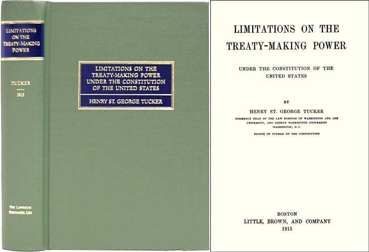Limitations on the Treaty-Making Power Under the Constitution. Henry St. George Tucker.