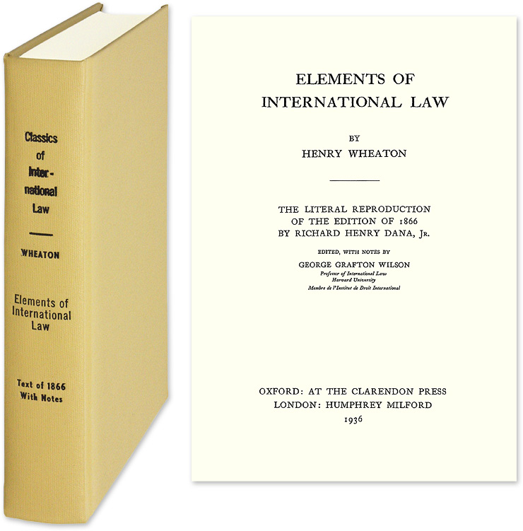 Elements of International Law. Reprint of 1866 edition. Henry Wheaton, Richard Henry Dana Jr.