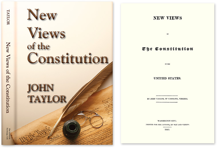 New Views of the Constitution. John Taylor.