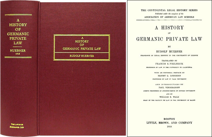 A History of Germanic Private Law. Translated by Francis S. Rudolf Hubner, Francis S. Philbrick, trans.