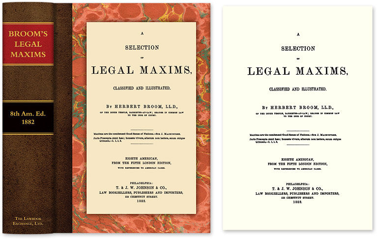 A Selection of Legal Maxims, Classified and Illustrated. 8th Am. ed. Herbert Broom.
