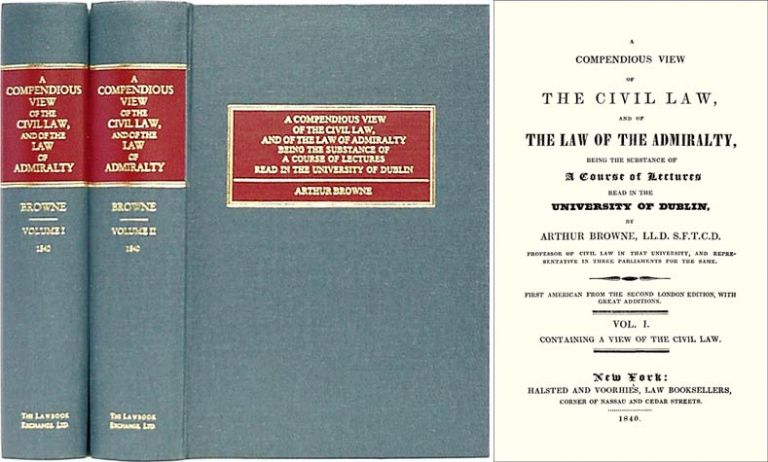 A Compendious View of the Civil Law & of the Admiralty: Being the. Arthur Browne.