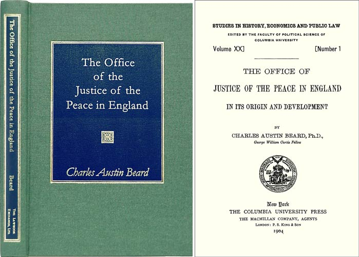 The Office of the Justice of the Peace in England, in its Origin. Charles A. Beard.