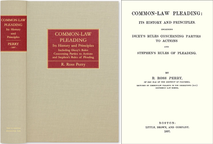 Common-Law Pleading: Its History and Principles. Including Dicey's. Ross R. Perry.