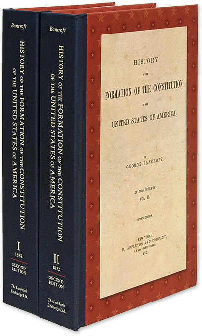 History of the Formation of the Constitution of the United States. George Bancroft.