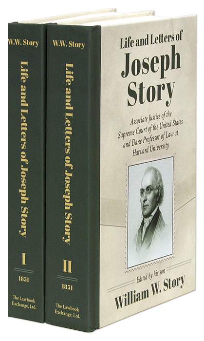Life and Letters of Joseph Story, Associate Justice of the Supreme. William Story, Joseph Story.