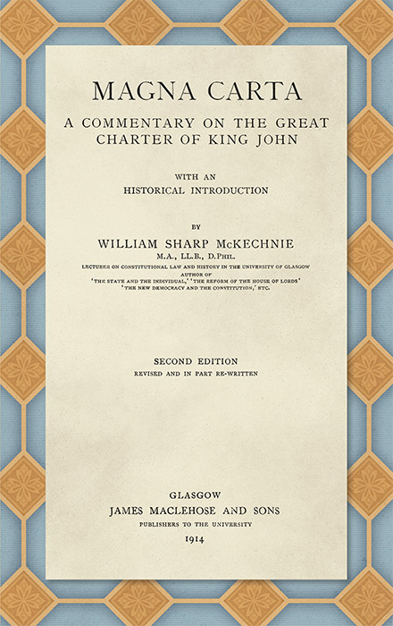 Magna Carta. A Commentary on the Great Charter of King John With an. William Sharp McKechnie.