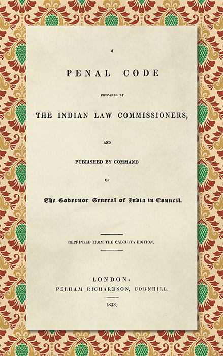 A Penal Code Prepared by the Indian Law Commissioners and Published. Thomas Babington Macaulay.