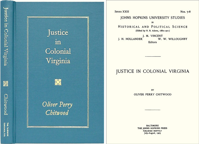 Justice in Colonial Virginia. Oliver Perry Chitwood.