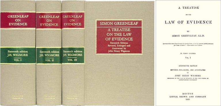 A Treatise on the Law of Evidence. 3 Vols. (1899) 16th & final edition. Simon Greenleaf.
