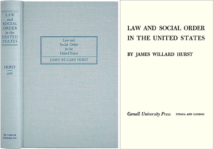Law and Social Order in the United States. James Willard Hurst.