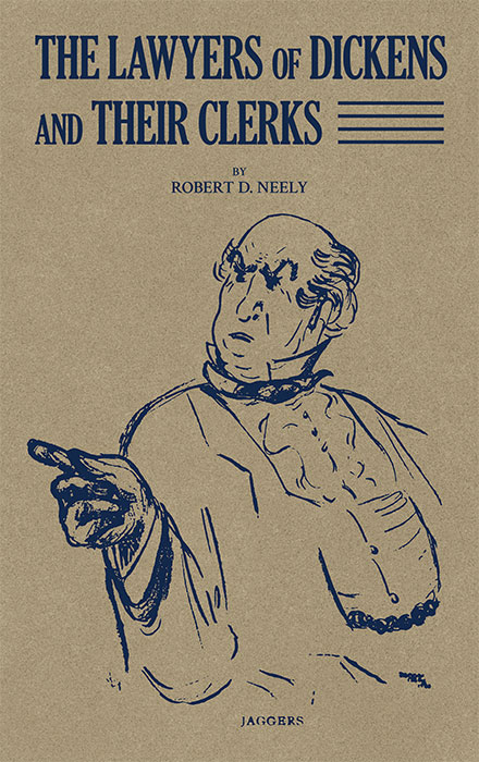 The Lawyers of Dickens and Their Clerks. Robert D. Neely.