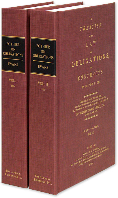 A Treatise on the Law of Obligations, or Contracts. Translated from. Robert Joseph Pothier, intro David Evans, transl.