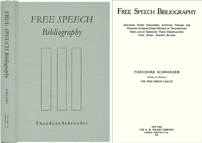 Free Speech Bibliography Including Every Discovered Attitude Toward. Theodore Schroeder.