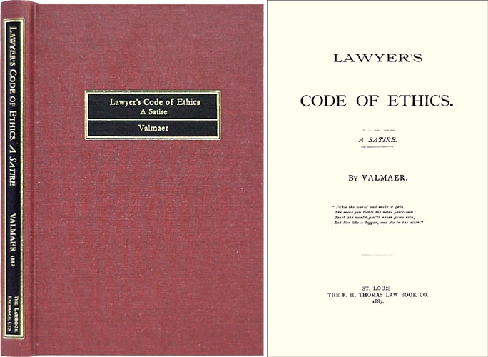Lawyer's Code of Ethics. A Satire. The world of Valmaer, pseud, Michael Ream.