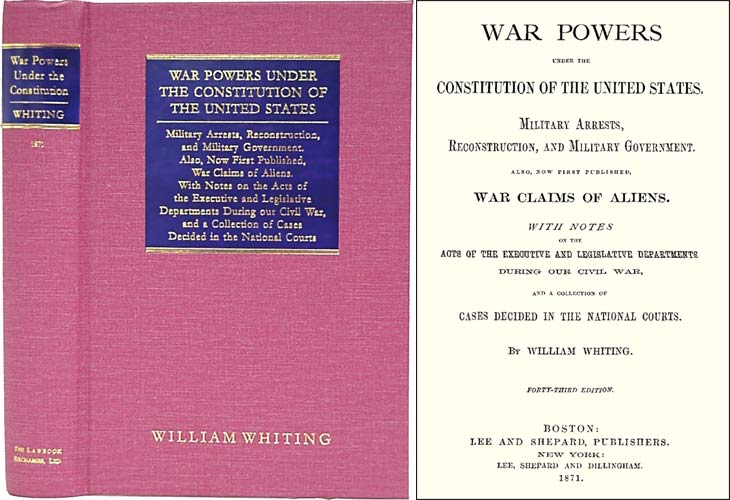 War Powers under the Constitution of the United States. Military. William Whiting.