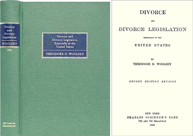Divorce and Divorce Legislation Especially in the United States. Theodore D. Woolsey.