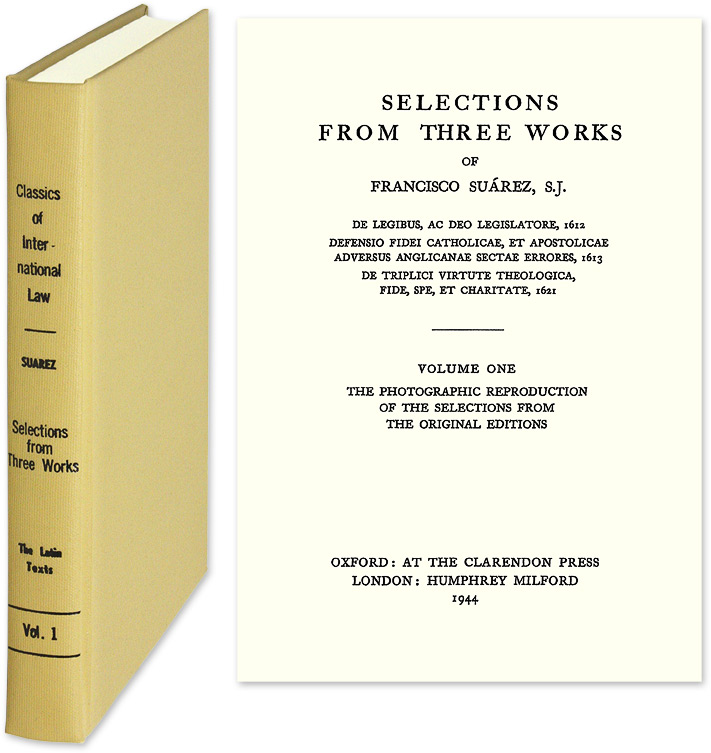 Selections from Three Works of Francisco Suarez. Original Latin text. Francisco Suarez.