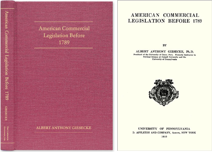 American Commercial Legislation Before 1789. Albert Anthony Giesecke.