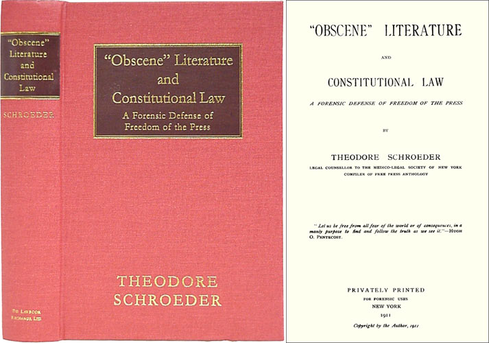 Obscene Literature and Constitutional Law. A Forensic Defense of. Theodore Schroeder.