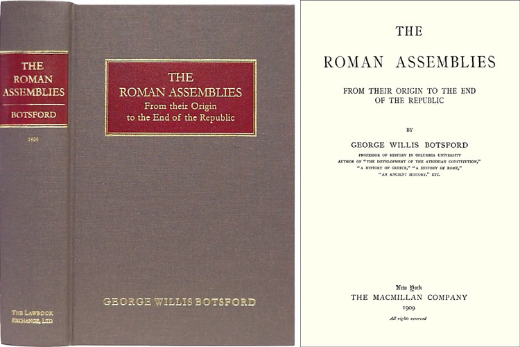 The Roman Assemblies from their Origin to the End of the Republic. George Willis Botsford.