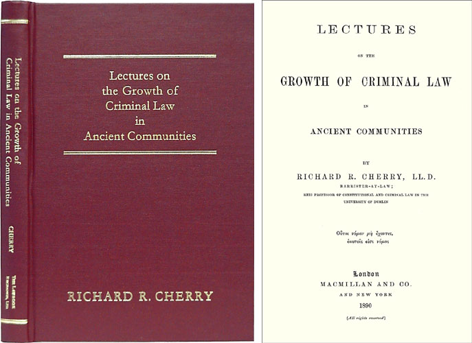 Lectures on the Growth of Criminal Law in Ancient Communities. Richard R. Cherry.