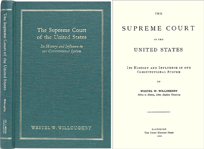 The Supreme Court of the United States. Its History and Influence. Westel W. Willoughby.